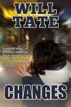 Changes ebook by Will Tate