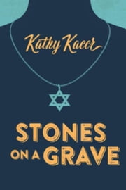 Stones on a Grave ebook by Kacer, Kathy