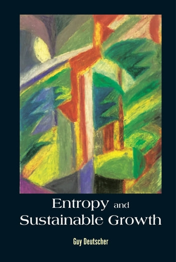Entropy And Sustainable Growth ebook by Guy Deutscher