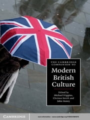The Cambridge Companion to Modern British Culture ebook by Michael Higgins,Clarissa Smith,John Storey
