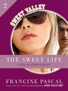 The Sweet Life 2: Lies and Omissions eBook by Francine Pascal