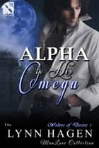 Alpha to His Omega ebook by Lynn Hagen