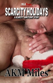 Scarcity Holidays ebook by AKM Miles