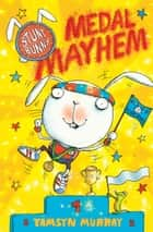 Stunt Bunny: Medal Mayhem ebook by Tamsyn Murray, Lee Wildish