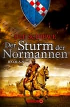 Der Sturm der Normannen - Roman ebook by Ulf Schiewe