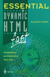 Essential Dynamic HTML fast ebook by Aladdin Ayesh