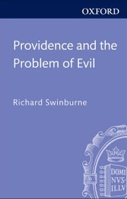 Providence and the Problem of Evil ebook by Richard Swinburne
