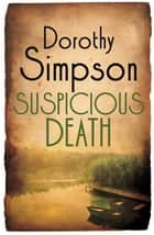 Suspicious Death ebook by Dorothy Simpson