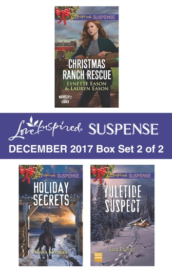 Harlequin Love Inspired Suspense December 2017 - Box Set 2 of 2 - An Anthology eBook by Susan Sleeman,Lisa Phillips,Lynette Eason