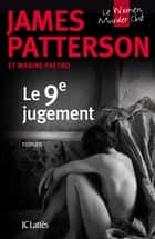Le 9e jugement ebook by James Patterson, Maxine Paetro