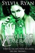 Being Emerald ebook by Sylvia Ryan