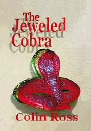 The Jeweled Cobra ebook by Colin Ross