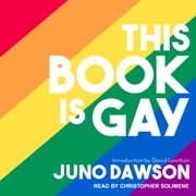 This Book Is Gay audiobook by Juno Dawson