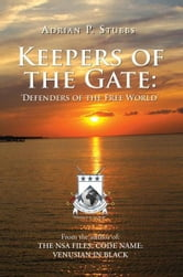 Keepers of the Gate: Defenders of the Free World - Defenders of the Free World ebook by Adrian P. Stubbs