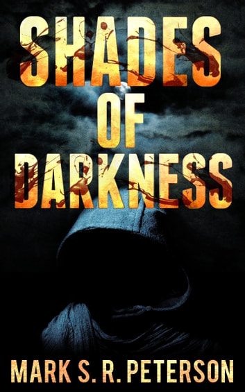 Shades Of Darkness: A Thriller Novel (Central Division Series, Book 4) ebook by Mark S. R. Peterson