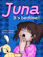 Juna: it's bedtime! ebook by Lychee Tanaka