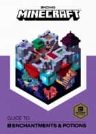 Minecraft: Guide to Enchantments & Potions ebook by Mojang Ab, The Official Minecraft Team