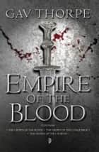 Empire of the Blood - Omnibus ebook by Gavin Thorpe