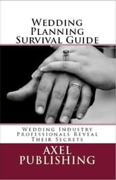 Wedding Planning Survival Guide ebook by Axel Publishing