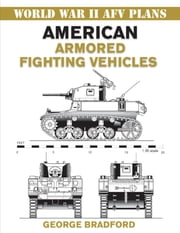 American Armored Fighting Vehicles ebook by George Bradford