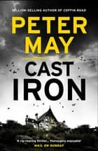 Cast Iron - Enzo Macleod 6 ebook by Peter May