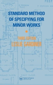 Standard Method of Specifying for Minor Works ebook by Gardiner, L.