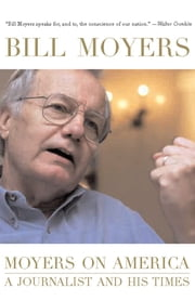 Moyers on America - A Journalist and His Times ebook by Bill Moyer
