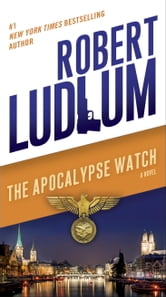 The Apocalypse Watch - A Novel ebook by Robert Ludlum