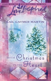 With Christmas in His Heart ebook by Gail Gaymer Martin