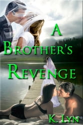 A Brother's Revenge ebook by K. Lyn