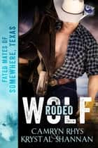 Rodeo Wolf ebook by Camryn Rhys, Krystal Shannan