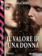 Il valore di una donna ebook by Laila Cresta