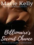 Billionaire's Second Chance ebook by Marie Kelly