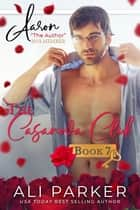 Aaron - The Casanova Club #7 ebook by Ali Parker