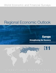Regional Economic Outlook: Europe, April 2011 ebook by International Monetary Fund. European Dept.