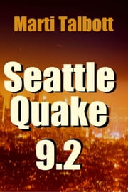 Seattle Quake 9.2 ebook by Marti Talbott