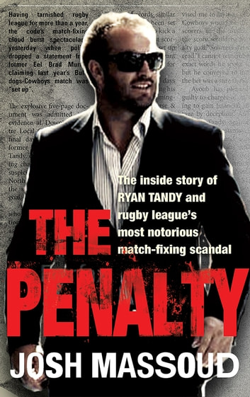 The Penalty - The inside story of Ryan Tandy and rugby league's most notorious match-fixing scandal ebook by Josh Massoud