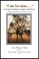 """I Am Not Alone..."" ebook by One Woman's Word Publications"