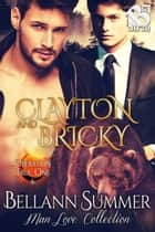 Clayton and Bricky ebook by Bellann Summer