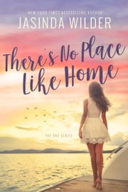 There's No Place Like Home ebook by Jasinda Wilder