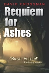Requiem for Ashes: the first Albert mystery ebook by David Crossman