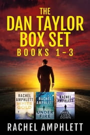 The Dan Taylor series: Books 1-3 (The Dan Taylor Series Box Set) - A explosive espionage series for fans of Jack Reacher and Jason Bourne ebook by Rachel Amphlett