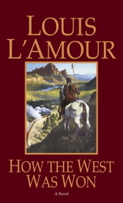 How the West Was Won ebook by Louis L'Amour