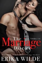 The Marriage Diaries (Volumes #1-#4) ebook by Erika Wilde