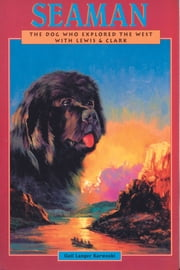 SeaMan - The Dog Who Explored The West With Lewis & Clark ebook by Gail Langer Karwoski,James Watling
