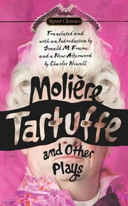 Tartuffe and Other Plays ebook by Jean-Baptiste Moliere,Donald M. Frame,Donald M. Frame,Virginia Scott
