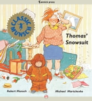 Thomas' Snowsuit - Read-Aloud Edition ebook by Robert Munsch,Michael Martchenko