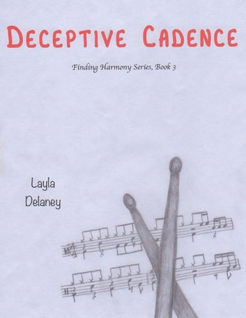 Deceptive Cadence - Finding Harmony Series, Book 3 ebook by Layla Delaney
