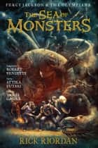 Percy Jackson and the Olympians: The Sea of Monsters: The Graphic Novel ebook by Rick Riordan, Robert Venditti, Attila Futaki