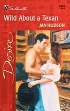 Wild About a Texan ebook by Jan Hudson